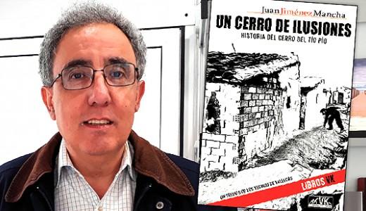 """Llega el libro """"Un cerro de ilusiones"""", la verdadera historia del Cerro del Tío Pío"""